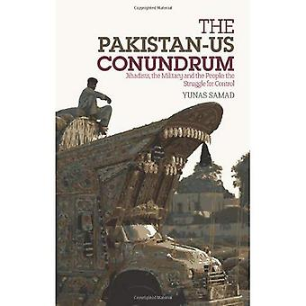 The Pakistan-US Conundrum: Jihadists, the Military and the People-The Struggle for Control