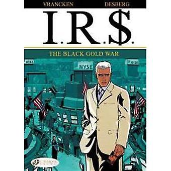 IR$ 6: The Black Gold War