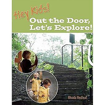 Hej barn! Ut genom dörren, låt oss utforska!