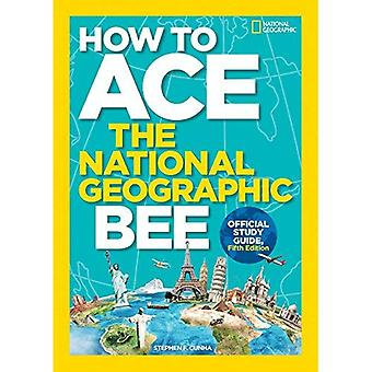 How to Ace the National Geographic Bee, Official Study Guide (National Geographic Bee) (National Geographic Bee)