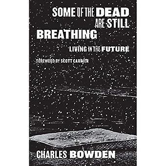 Certains des morts sont encore respirer: vivre dans l'avenir