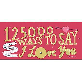 125.000 manieren om te zeggen ik hou van jou: Mix en Match liefde notities
