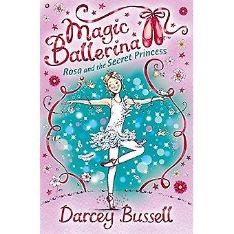 Rosa and the Secret Princess (Magic Ballerina)