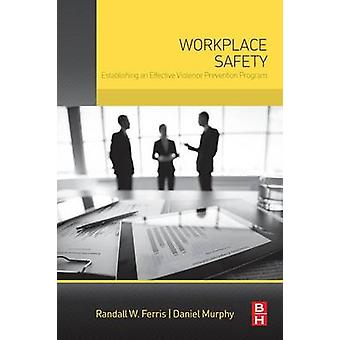 Workplace Safety by Ferris & Randall