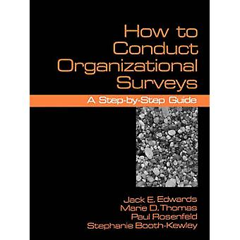 How to Conduct Organizational Surveys A StepByStep Guide by Edwards & Jack E.