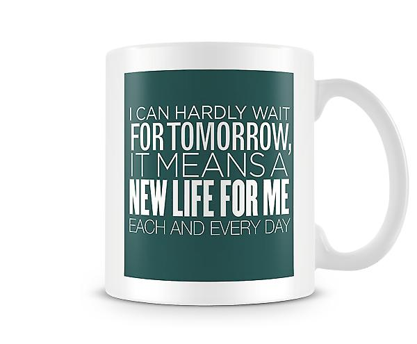 I Can Hardly Wait For Tomorrow Mug
