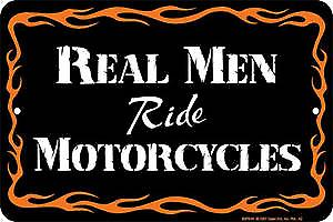 Real Men Ride Motorcycles embossed metal sign