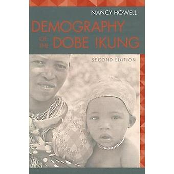 Demography of the Dobe Kung Second Edition by Howell & Nancy
