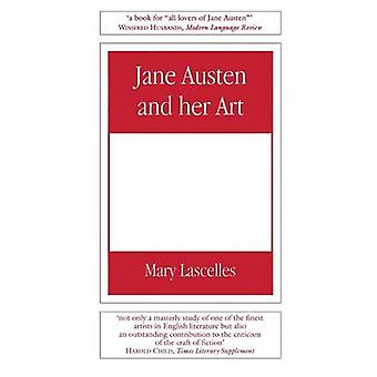 Jane Austen and Her Art by Lascelles & Mary