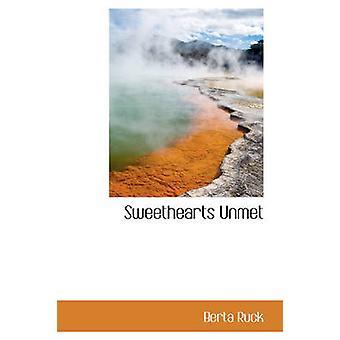 Sweethearts Unmet by Ruck & Berta