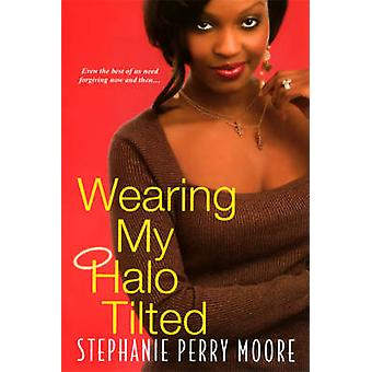 Wearing My Halo Tilted by Perry Moore & Stephanie
