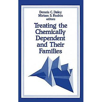 Treating the Chemically Dependent and Their Families by Daley & Dennis C.
