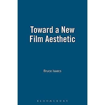 Toward a New Film Aesthetic by Isaacs & Bruce