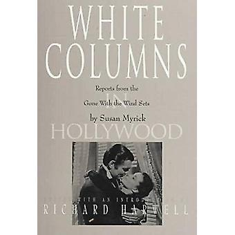 White Columns in Hollywood Reports from the Gone with the Wind Sets by Myrick & Susan