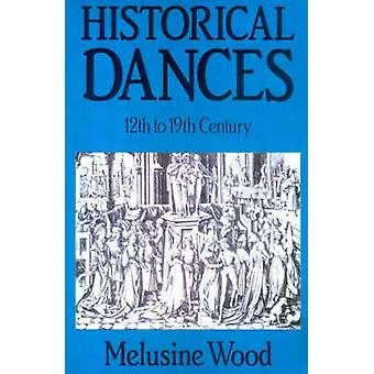 Historical Dances by Wood & Melusine