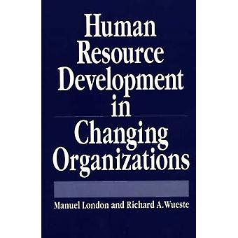 Human Resource Development in Changing Organizations by London & Manuel