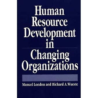 Développement des ressources humaines dans le changement des organisations par Londres & Manuel