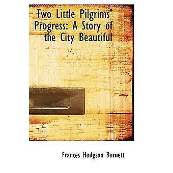 اثنين من الحجاج قليلاً تقدم قصة المدينة الجميلة بواسطة بورنيت & فرانسيس هودجسون