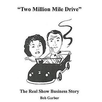 2 مليون كم بالسيارة من غاربر & بوب