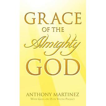Grace of the Almighty God by Martinez & Anthony
