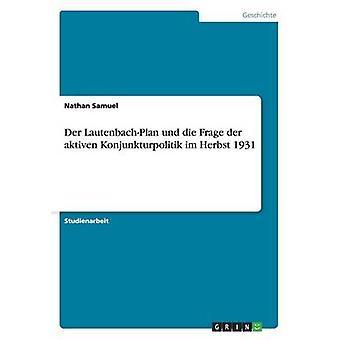 Der LautenbachPlan und die Frage der aktiven Konjunkturpolitik im Herbst 1931 by Samuel & Nathan