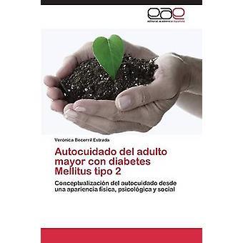 Autocuidado del adulto mayor con diabetes Mellitus tipo 2 by Becerril Estrada Vernica