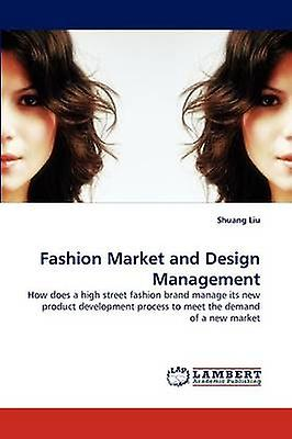 Fashion Market and Design Management by Liu & Shuang