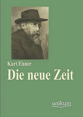 Die neue Zeit by Eisner & Kurt
