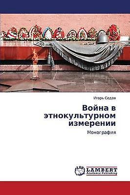 Voyna V Etnokulturnom Izmerenii by Sedov Igor