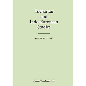 Tocharian and Indo-European Studies 17 (Tocharian and Indo-European Studies)