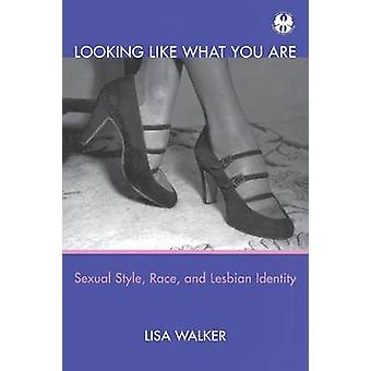 Looking Like What You are - Sexual Style - Race and Lesbian Identity b
