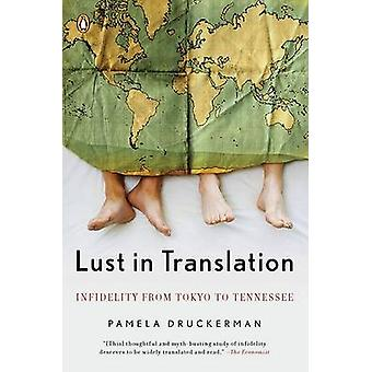 Lust in Translation - Infidelity from Tokyo to Tennessee by Pamela Dru