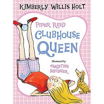 Piper Reed - Clubhouse Queen by Kimberly Willis Holt - Christine Dave