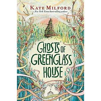 Ghosts of Greenglass House by Kate Milford - 9780544991460 Book
