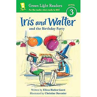 Iris and Walter and the Birthday Party by Elissa Haden Guest - Christ