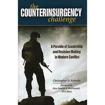 The Counterinsurgency Challenge - A Parable of Leadership and Decision