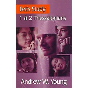 Let's Study 1 & 2 Thessalonians by Andrew W. Young - 9780851517988 Bo