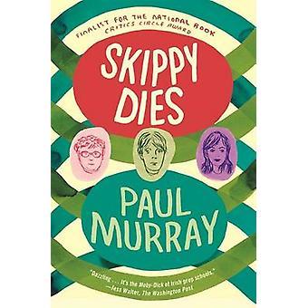 Skippy Dies by Paul Murray - 9780865478619 Book