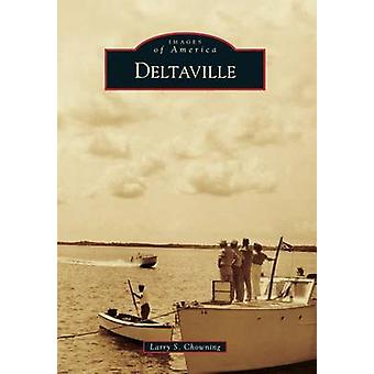 Deltaville by Larry S Chowning - 9781467121460 Book