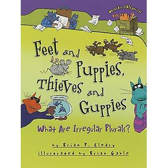 Feet and Puppies - Thieves and Guppies by Brian P. Cleary - 978146772