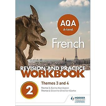 AQA A-level French Revision and Practice Workbook - Themes 3 and 4 by