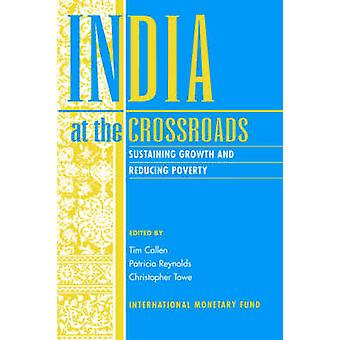 India at the Crossroads - Sustaining Growth and Reducing Poverty by In