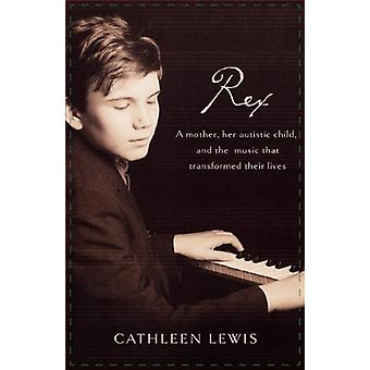Rex by Cathleen Lewis - 9781595552082 Book