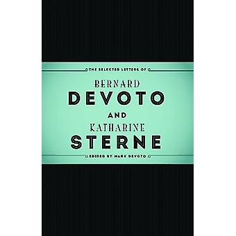 The Selected Letters of Bernard Devoto and Katharine Sterne (abridged
