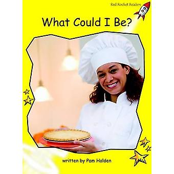 What Could I Be? - Early - Level 2 (International edition) by Pam Holde