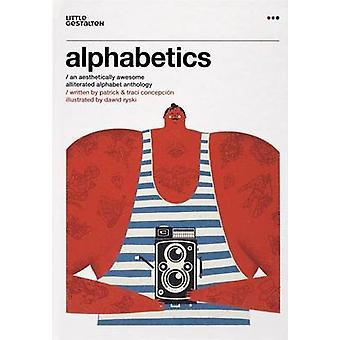 Alphabetics - An Aesthetically Awesome Alliterated Alphabet Anthology