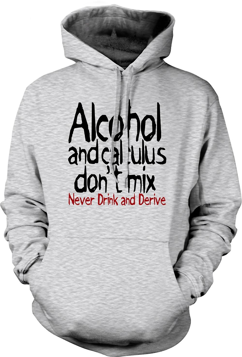 Mens Hoodie - Alcohol and calculus don't mix. Never drink and derive