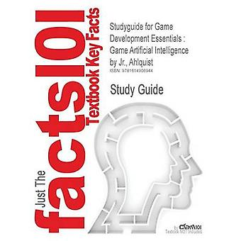 Studyguide for Game Development Essentials Game Artificial Intelligence by Jr. Ahlquist ISBN 9781418038571 by Cram101 Textbook Reviews