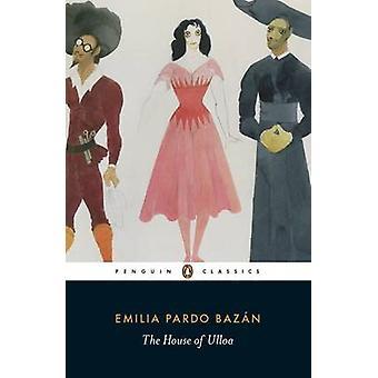 The House of Ulloa by Emilia Pardo Bazan & Paul OPrey