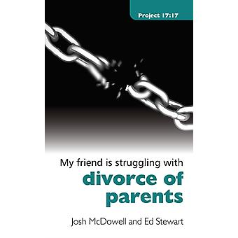 Struggling With Divorce of Parents (Project 17:17) (Paperback) by McDowell Josh Stewart Ed
